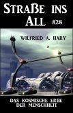 Straße ins All 28: Das kosmische Erbe der Menschheit (eBook, ePUB)