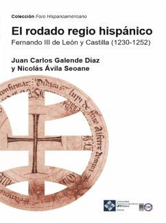 El rodado regio hispánico (eBook, ePUB) - Galende, Juan Carlos; Ávila Seoane, Nicolás