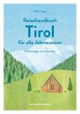 Reisehandbuch Tirol für alle Jahreszeiten