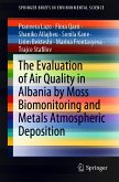 The Evaluation of Air Quality in Albania by Moss Biomonitoring and Metals Atmospheric Deposition (eBook, PDF)