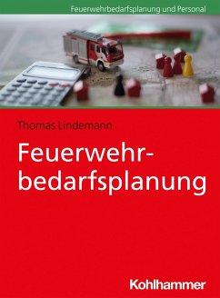 Feuerwehrbedarfsplanung (eBook, ePUB) - Lindemann, Thomas