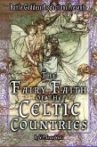 The Fairy-Faith of the Celtic Countries with Illustrations (eBook, ePUB)