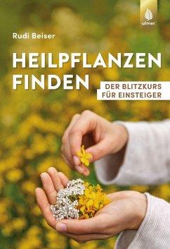 Heilpflanzen finden (eBook, PDF) - Beiser, Rudi