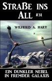 Straße ins All 31: Ein dunkler Nebel in fremder Galaxis (eBook, ePUB)