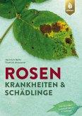 Rosenkrankheiten und Schädlinge (eBook, PDF)