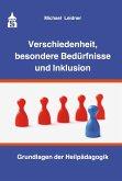 Verschiedenheit, besondere Bedürfnisse und Inklusion (eBook, PDF)