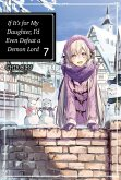 If It's for My Daughter, I'd Even Defeat a Demon Lord: Volume 7 (eBook, ePUB)