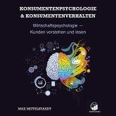 Konsumentenpsychologie und Konsumentenverhalten (MP3-Download)
