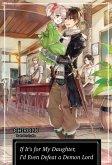 If It's for My Daughter, I'd Even Defeat a Demon Lord: Volume 1 (eBook, ePUB)