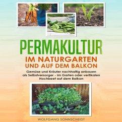 Permakultur im Naturgarten und auf dem Balkon (MP3-Download) - Sonnscheidt, Wolfgang