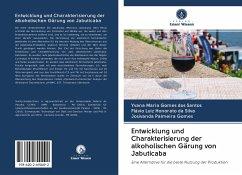 Entwicklung und Charakterisierung der alkoholischen Gärung von Jabuticaba