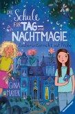 Zauberunterricht auf Probe / Die Schule für Tag- und Nachtmagie Bd.1