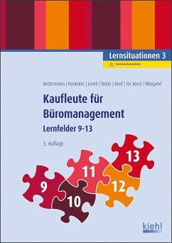 Kaufleute für Büromanagement - Lernsituationen 3 - Bettermann, Verena;Hankofer, Sina Dorothea;Lomb, Ute Ried, Tina;ter Voert, Ulrich;Wiegand, Bettina