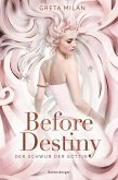 Before Destiny / Der Schwur der Göttin Bd.2