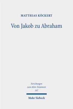 Von Jakob zu Abraham - Köckert, Matthias