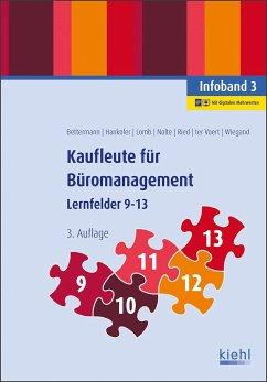 Kaufleute für Büromanagement - Infoband 3 - Bettermann, Verena;Hankofer, Sina Dorothea;Lomb, Ute Ried, Tina;ter Voert, Ulrich;Wiegand, Bettina