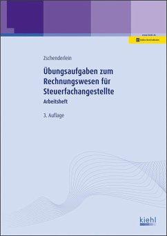 Übungsaufgaben zum Rechnungswesen für Steuerfachangestellte - Zschenderlein, Oliver