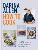 How to Cook: The 100 Essential Recipes Everyone Should Know