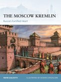The Moscow Kremlin: Russia's Fortified Heart