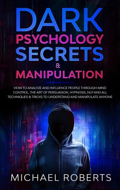 Dark Psychology Secrets & Manipulation - Roberts, Michael