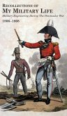 RECOLLECTIONS OF MY MILITARY LIFE 1806-1808 Military Engineering During The Peninsular War Volume 1