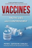 Vaccines: Truth, Lies, and Controversy