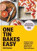 One Tin Bakes: Easy: Foolproof Cakes, Traybakes, Bars and Bites from Gluten-Free to Vegan and Beyond