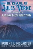The Rescue of Jules Verne: A Hollow Earth Short Story