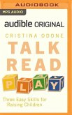 Talk, Read, Play: 25-Minute Parenting to Connect with Your Children at Any Age
