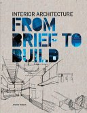 Interior Architecture: From Brief to Build (eBook, ePUB)