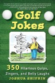 Golf Jokes: 350 Hilarious Quips, Zingers, and Belly Laughs