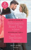 Billionaire's Road Trip To Forever / Falling For The Sardinian Baron