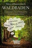 Stress abbauen durch Waldbaden (eBook, ePUB)