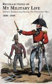 RECOLLECTIONS OF MY MILITARY LIFE 1806-1808 Military Engineering During The Peninsular War Volume 2