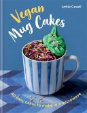 Vegan Mug Cakes: 40 Easy Cakes to Make in a Microwave