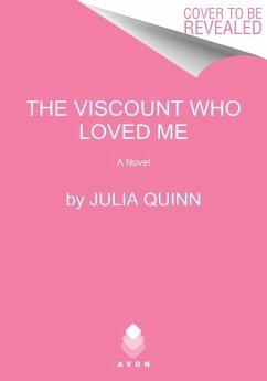 The Viscount Who Loved Me: Bridgerton - Quinn, Julia