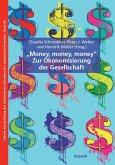 'Money, Money, Money' - Zur Ökonomisierung der Gesellschaft (eBook, PDF)