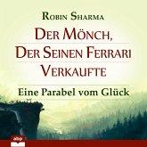 Der Mönch, der seinen Ferrari verkaufte - Eine Parabel vom Glück (Ungekürzt) (MP3-Download)