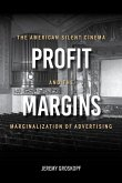 Profit Margins: The American Silent Cinema and the Marginalization of Advertising