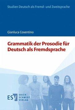 Grammatik der Prosodie für Deutsch als Fremdsprache (eBook, PDF) - Cosentino, Gianluca