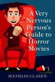 A Very Nervous Person's Guide to Horror Movies