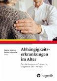 Abhängigkeitserkrankungen im Alter (eBook, ePUB)