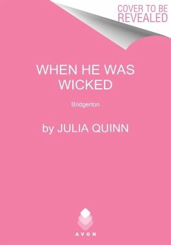 When He Was Wicked - Quinn, Julia