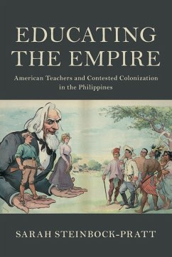 Educating the Empire: American Teachers and Contested Colonization in the Philippines - Steinbock-Pratt, Sarah (University of Alabama)