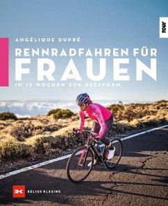 Rennradfahren für Frauen (eBook, ePUB) - Dupré, Angélique