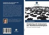Clustering als Instrument der Wettbewerbsfähigkeit