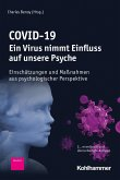 COVID-19 - Ein Virus nimmt Einfluss auf unsere Psyche