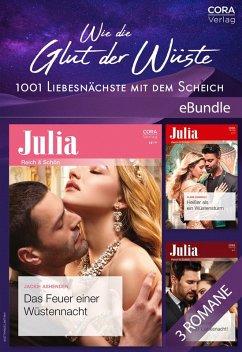 Wie die Glut der Wüste - 1001 Liebesnächste mit dem Scheich (eBook, ePUB) - Ashenden, Jackie; Connelly, Clare; Rice, Heidi