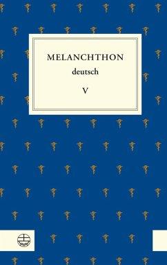 Melanchthon deutsch V (eBook, PDF) - Melanchthon, Philipp