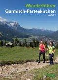 Wanderführer Garmisch-Partenkirchen Band 1